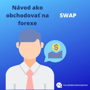 Návod ako obchodovať na forexe-swap